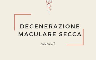 Degenerazione maculare secca